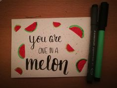 You are one in a melon handlettering