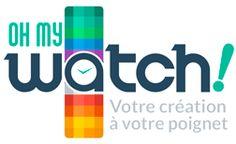 ** Deux fois Maman **: OH MY WATCH! : Des montres personnalisables à souh...