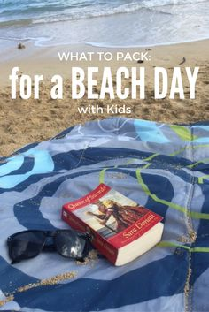 What to Pack for a Beach Day with Kids. Everything you need for your next Family…