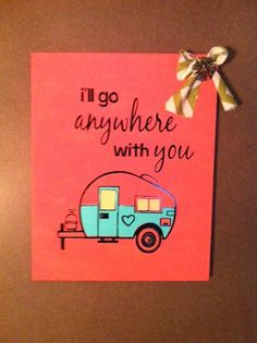 I'll Go Anywhere With You Little Camper Trailer Shabby Chic Canvas Wall Art  with Chevron Bow -- One of a Kind Original