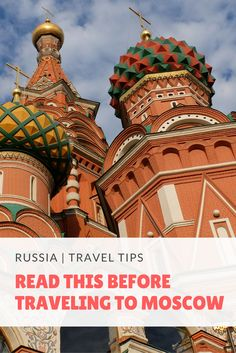 Read This Before Traveling to Moscow, Russia