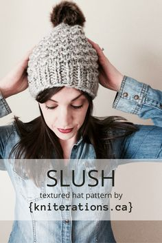 The Slush toque is the perfect quick knit. It uses less than one skein of super bulky weight yarn, requires only a couple of hours of knitting time, and results in a finished item that's both warm …