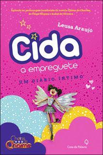 Ao longo do diário, a gente conhece mais sobre Cida, a caçula e a mais romântica das protagonistas. Ela vai descobrir e se redescobrir como pessoa, quais são seus reais desejos e sonhos e entender onde está o amor de verdade que ela sempre sonhou.  No Literatura de Mulherzinha: Cida, a empreguete: um diário íntimo,  Leusa Araújo, Casa da Palavra - http://livroaguacomacucar.blogspot.com.br/2016/09/cap-1251-cida-empreguete-um-diario.html