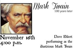 "We will have Dave Ehlert at the Hays Public Library in a repertoire entitled ""Mark Twain: 100 Years Later"""