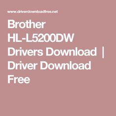 Brother HL-L5200DW Drivers Download  | Driver Download Free