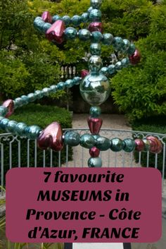 5 bloggers recommend their favourite museums in Provence and the Côte d'Azur/French Riviera, France