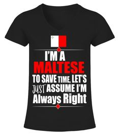 "# Storecastle: I'M Maltese Assume I'M Right Funny Gift T-Shirt .  Special Offer, not available in shops      Comes in a variety of styles and colours      Buy yours now before it is too late!      Secured payment via Visa / Mastercard / Amex / PayPal      How to place an order            Choose the model from the drop-down menu      Click on ""Buy it now""      Choose the size and the quantity      Add your delivery address and bank details      And that's it!      Tags: Storecastle: I'M…"