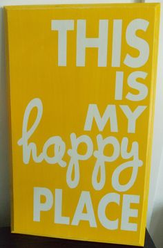 This IS my Happy Place sign for Home Decor