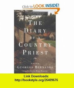 The Diary of a Country Priest A Novel (9780786709618) Georges Bernanos, Remy Rougeau , ISBN-10: 0786709618  , ISBN-13: 978-0786709618 ,  , tutorials , pdf , ebook , torrent , downloads , rapidshare , filesonic , hotfile , megaupload , fileserve