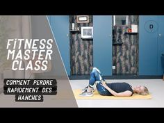 Comment perdre rapidement des hanches? (20 min) - Fitness Master Class - YouTube