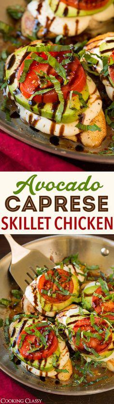 Avocado Caprese Skillet Chicken #justeatrealfood #cookingclassy