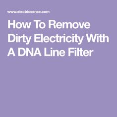 How To Remove Dirty Electricity With A DNA Line Filter