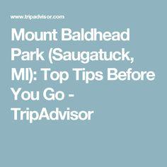 Mount Baldhead Park (Saugatuck, MI): Top Tips Before You Go - TripAdvisor