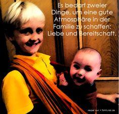 Es bedarf zweier  Dinge, um eine gute Atmosphäre in der Familie zu schaffen: Liebe und Bereitschaft. Jesper Juul • familylab.de