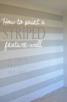 A house full of sunshine: Theo's surprise nursery makeover Part One: How to paint a striped feature wall