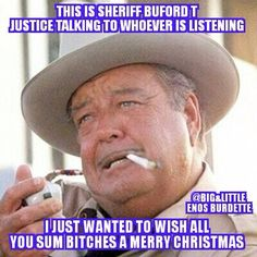 Buford t Justice Merry Christmas