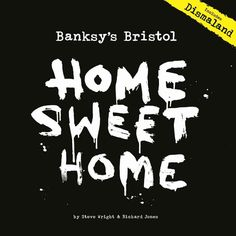 Bansky's Bristol: Home Sweet Home (Hardcover)