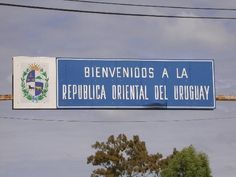 The welcome sign as you enter my country from Brasil.