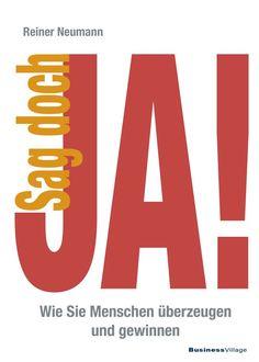 Sag doch JA! Wie Sie Menschen überzeugen und gewinnen http://www.fmpreuss.de/blog/sag-doch-ja-wie-sie-menschen-ueberzeugen-und-gewinnen