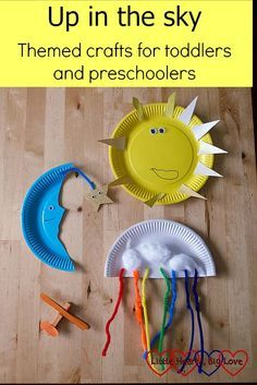 Up in the sky: themed crafts for toddlers and preschoolers, sun, moon, cloud, rainbow, airplane- Little Hearts, Big Love