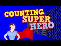 COUNTING SUPER HERO! (Counting by 1s to 100 for kids) - YouTube