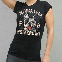 French Bulldog T-shirt  Mi Vida Loca, hand print T-shirt, Dog T-shirt by PSIAKREW on Etsy