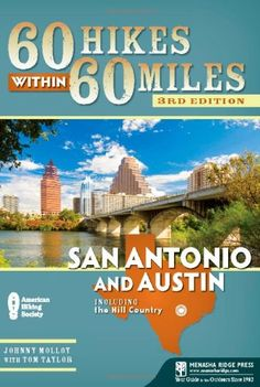 60 Hikes Within 60 Miles: San Antonio and Austin: Including the Hill Country by Johnny Molloy