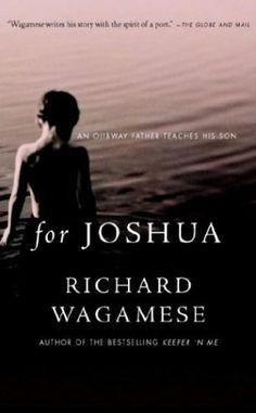For Joshua : An Ojibway Father Teaches His Son by Richard Wagamese http://www.amazon.com/dp/0385659539/ref=cm_sw_r_pi_dp_02elub04AWYZB