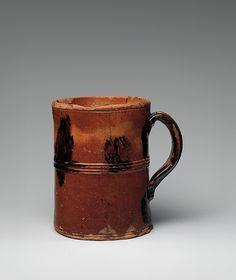 American Earthenware mug Date:1770–1800 Dimensions: H. 5 1/2 in. (14 cm); Diam. 3 3/4 in. (9.5 cm)