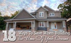 18 Ways To Save When Building The Home Of Your Dreams (Tip: Builder's discount)