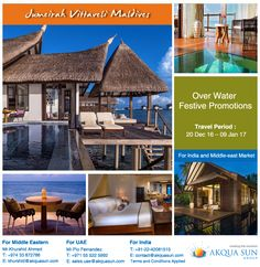 Jumeirah Vittaveli Maldives  Over Water Festive Promotions Travel Period : 20 December 2016 – 09 January 2017  Applicable for Indian and Middle-east market only.  For Middle Eastern - Mr.Khurshid Ahmed : T: +974 33 872786 | E: khurshid@akquasun.com  For UAE - Mr.Pio Fernandez : T: +971 55 522 5992 | E: sales.uae@akquasun.com  For Indian - contact@akquasun.com or call us at 022 42081515  Terms and Conditions Applied #mauritius #travel #resort #destination #holiday