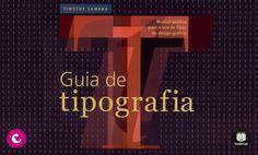 Guia de Tipografia, aprenda o básico sobre classificação de tipos, análise morfológica das letras, compensação ótica, espacejamento, entrelinha, altura de x