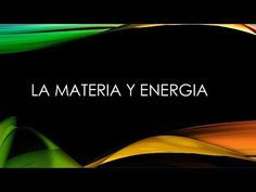 LA MATERIA Y LA ENERGÍA PARA NIÑOS - 4º PRIMARIA - TEMA 8 Third Grade Science, Youtube, Environment, Youtubers, Youtube Movies