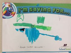An elementary student saving for a remote control helicopter!