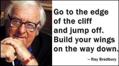Celebrate the rousing words of Ray Bradbury, born ninety-five years ago on August 22, 1920.