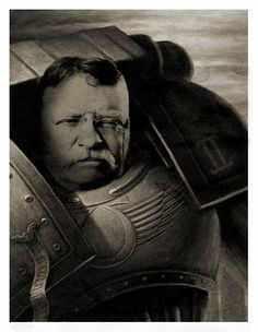 Former President Theodore 'Teddy' Roosevelt the Warhammer 40k Space Marine