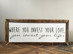 Mumford and Sons Wall Decor, Where You Invest Your Love You Invest Your Life, Handpainted and Framed with Salvaged Wood by KnockOnWoodKnoxville on Etsy https://www.etsy.com/listing/227224066/mumford-and-sons-wall-decor-where-you