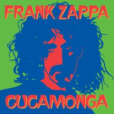 """Frank Zappa """"Cucamonga"""" CD Cover. This was a Del-Fi Records compilation of Zappa's early recordings"""