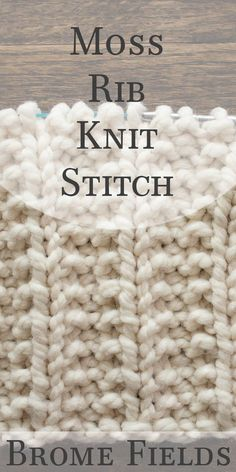 Moss Rib Knit Stitch Video - Brome Fields Learn how to knit the Moss Rib Knit Stitch in this Video Tutorial. Rib Stitch Knitting, Knitting Stiches, Easy Knitting Patterns, Knitting Videos, Knitting Charts, Loom Knitting, Crochet Stitches, Stitch Patterns, Rib Knit