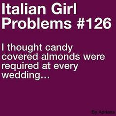 Italian Girl Problems. What?! Their not??? #favcandy