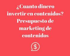 ¿Cuanto dinero invertir en contenidos? #Presupuesto de #marketing de contenidos #Marketing http://blgs.co/FElbQ6