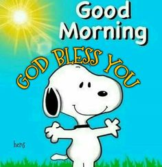 God Bless Snoopy Morning Picture snoopy good morning good morning quotes good morning sayings good morning image quotes good morning pictures morning snoopy pictures Happy Sunday Quotes, Good Morning Quotes For Him, Morning Greetings Quotes, Morning Sayings, Weekend Quotes, Good Morning Snoopy, Good Morning Wishes, Charlie Brown Quotes, Charlie Brown And Snoopy