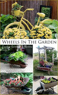 Creative ideas for using items with wheels in the garden. Bikes, wheelbarrows, and more.