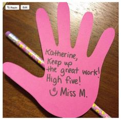 High Five notes- quick and easy way to show kids you are paying attention.