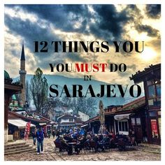 12 Things You MUST Do in Sarajevo