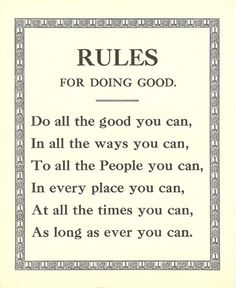 Shaker rules for doing good  http://www.shakerantiques.com/ShakerRulesSG1.htm