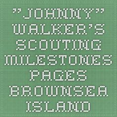 """Johnny"" Walker's Scouting Milestones Pages - Brownsea Island Merit Badge, Island, Scouting, History, Historia, Islands"