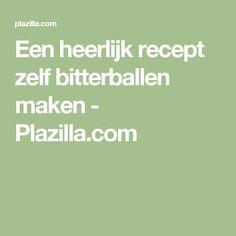 Een heerlijk recept zelf bitterballen maken - Plazilla.com
