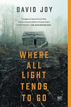 """Read """"Where All Light Tends to Go"""" by David Joy available from Rakuten Kobo. **A Finalist for the Edgar Award for Best First Novel """"Remarkable . This isn't your ordinary coming-of-age novel, bu. I Love Books, Great Books, Books To Read, My Books, Reading Lists, Book Lists, Reading Books, Thriller Books, First Novel"""