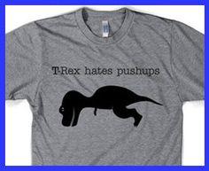 TRex Hates Pushups funny t shirt sizes S3XL by CrazyDogTshirts, $14.99